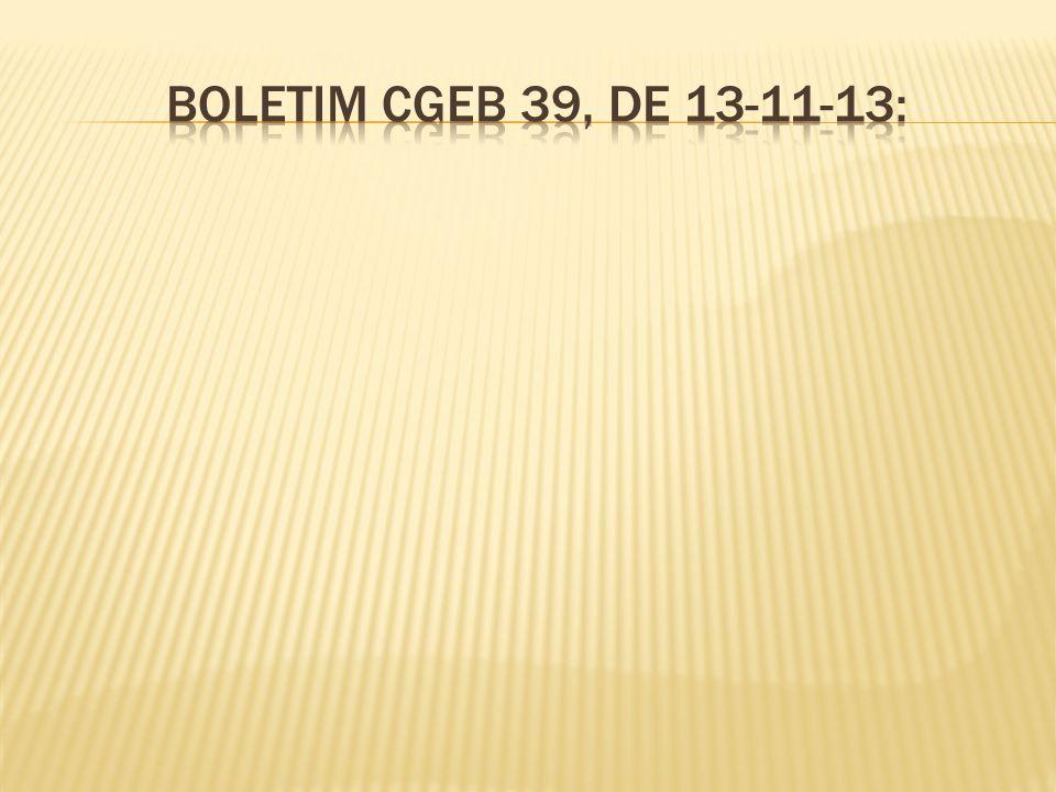 Boletim CGEB 39, de 13-11-13: