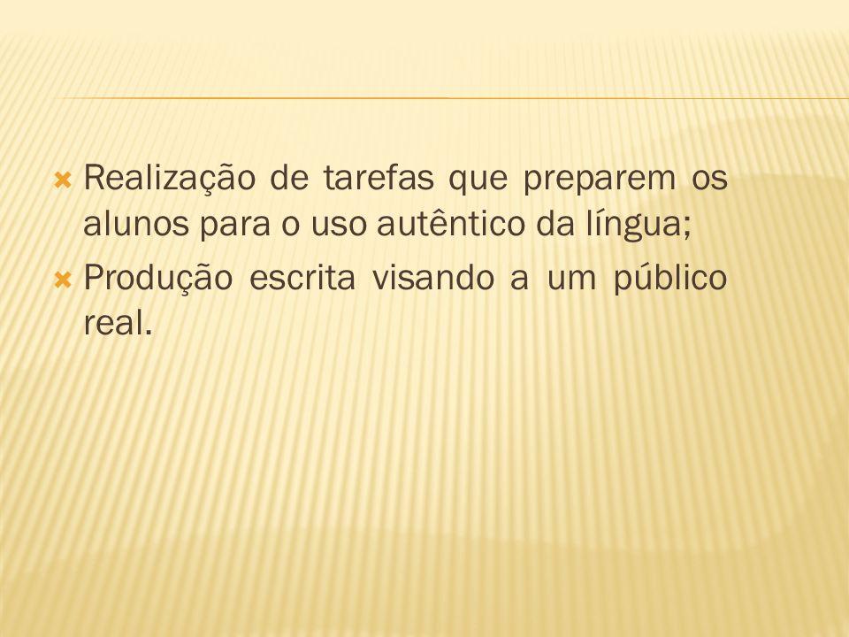 Realização de tarefas que preparem os alunos para o uso autêntico da língua;