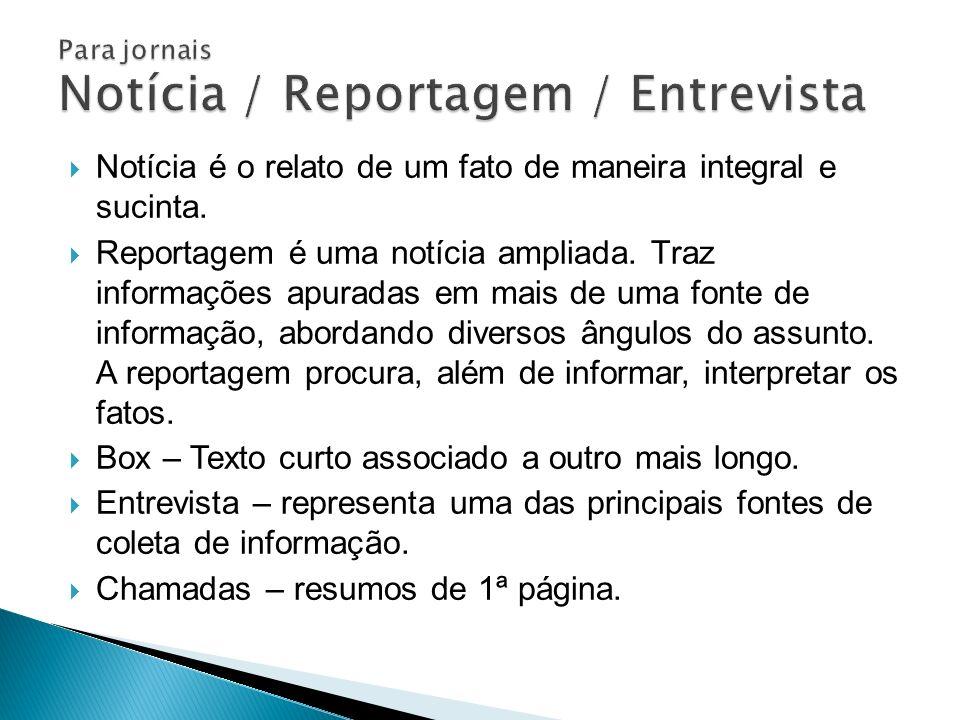 Para jornais Notícia / Reportagem / Entrevista