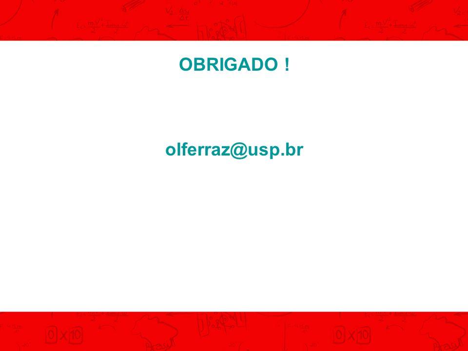 OBRIGADO ! olferraz@usp.br