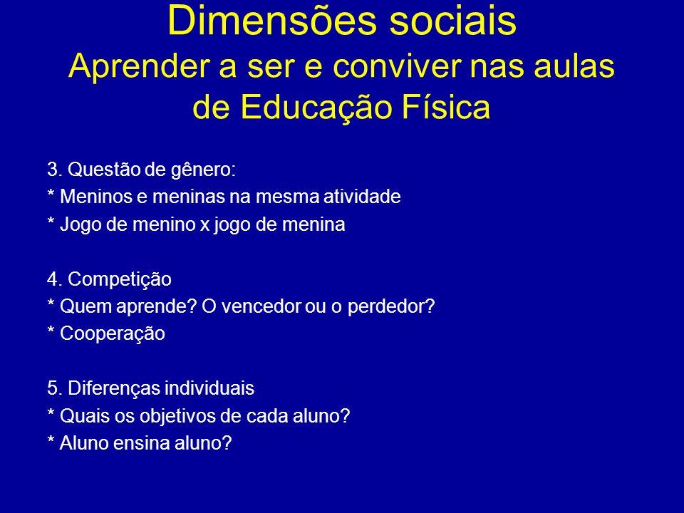 Dimensões sociais Aprender a ser e conviver nas aulas de Educação Física