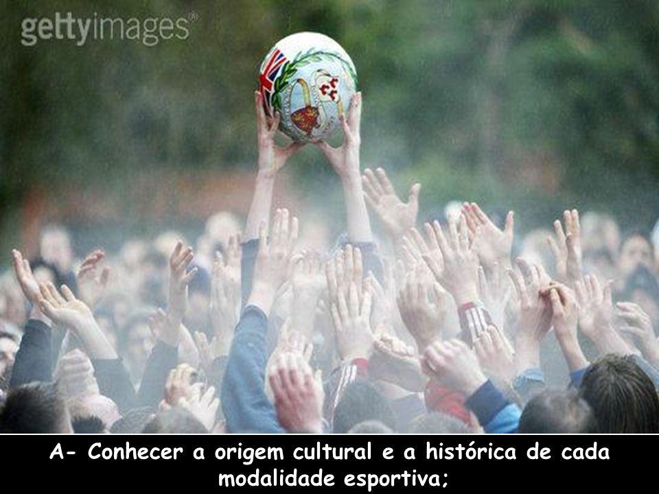 A- Conhecer a origem cultural e a histórica de cada
