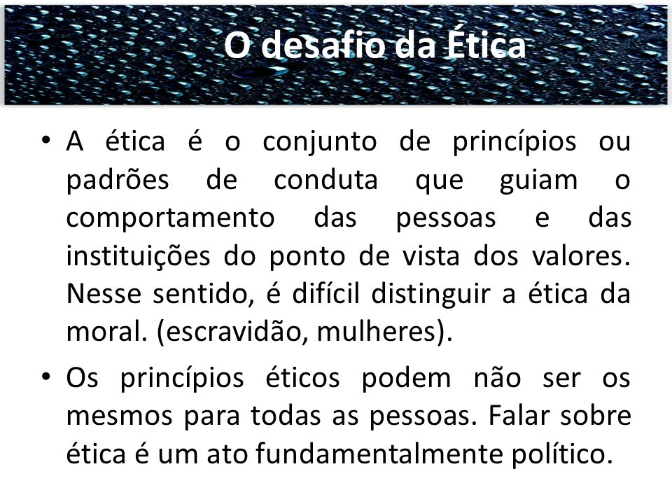 O desafio da Ética