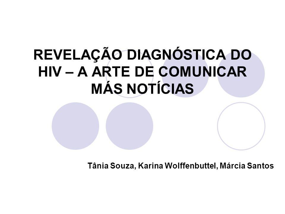 REVELAÇÃO DIAGNÓSTICA DO HIV – A ARTE DE COMUNICAR MÁS NOTÍCIAS