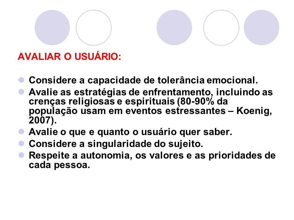 AVALIAR O USUÁRIO: Considere a capacidade de tolerância emocional.