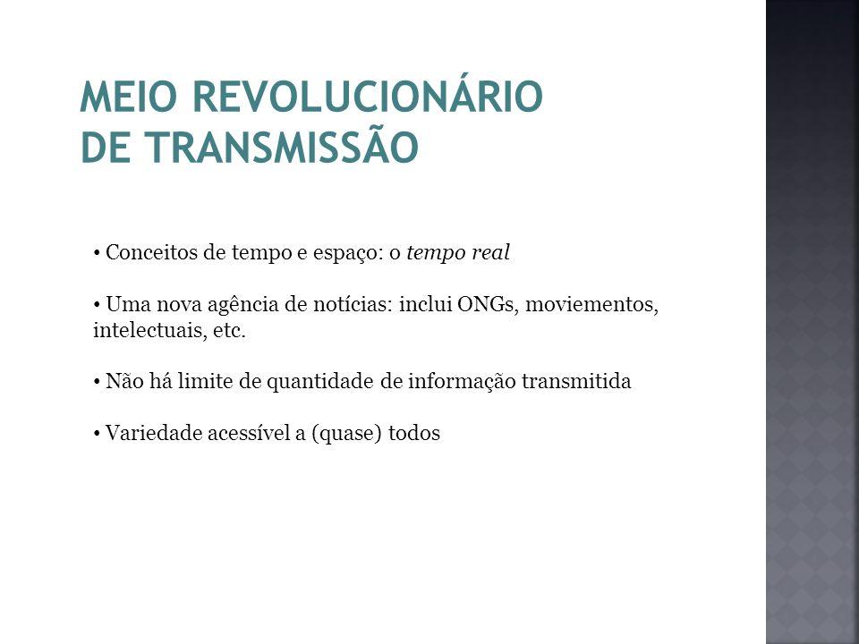MEIO REVOLUCIONÁRIO DE TRANSMISSÃO