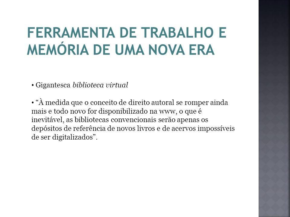 FERRAMENTA DE TRABALHO E MEMÓRIA DE UMA NOVA ERA
