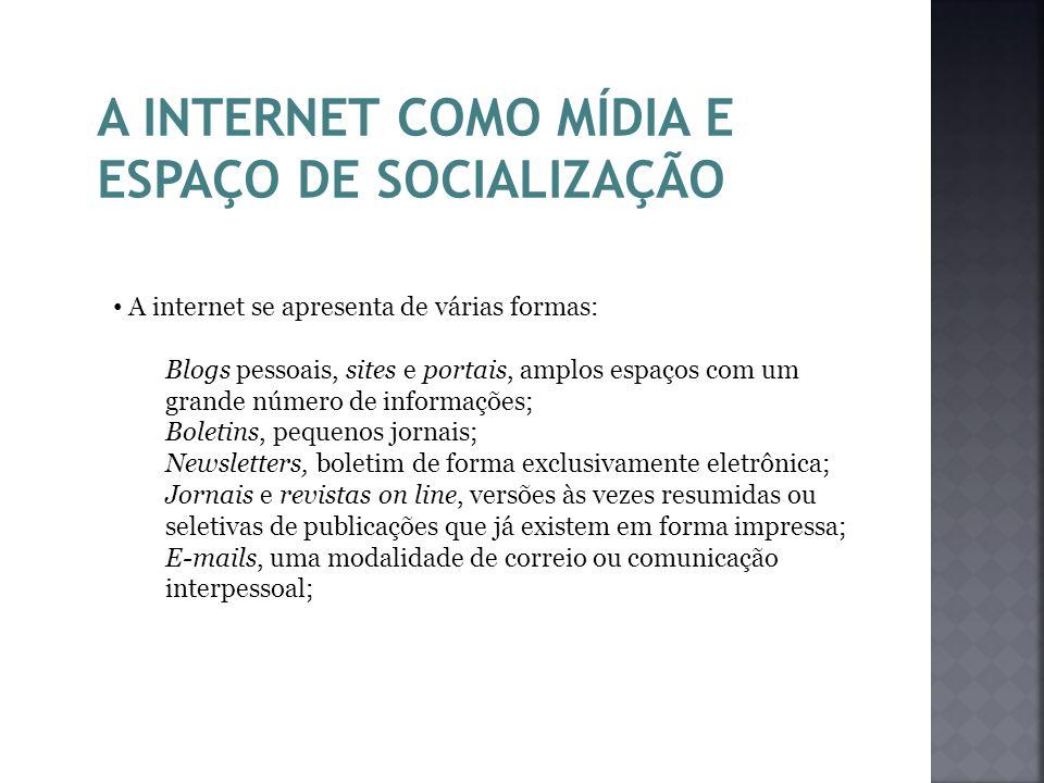 A INTERNET COMO MÍDIA E ESPAÇO DE SOCIALIZAÇÃO
