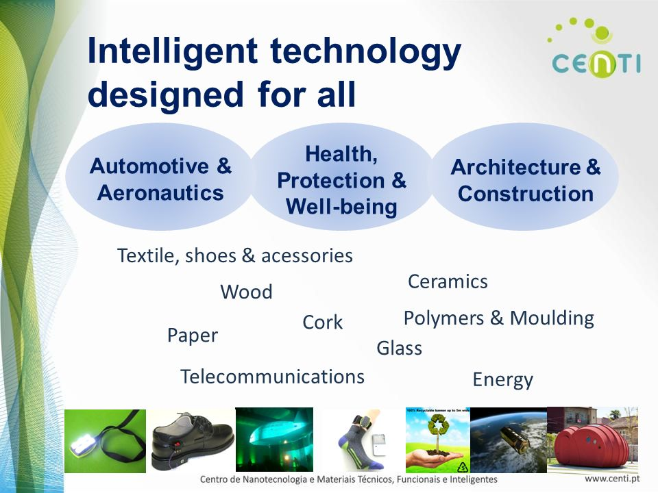 Intelligent technology designed for all