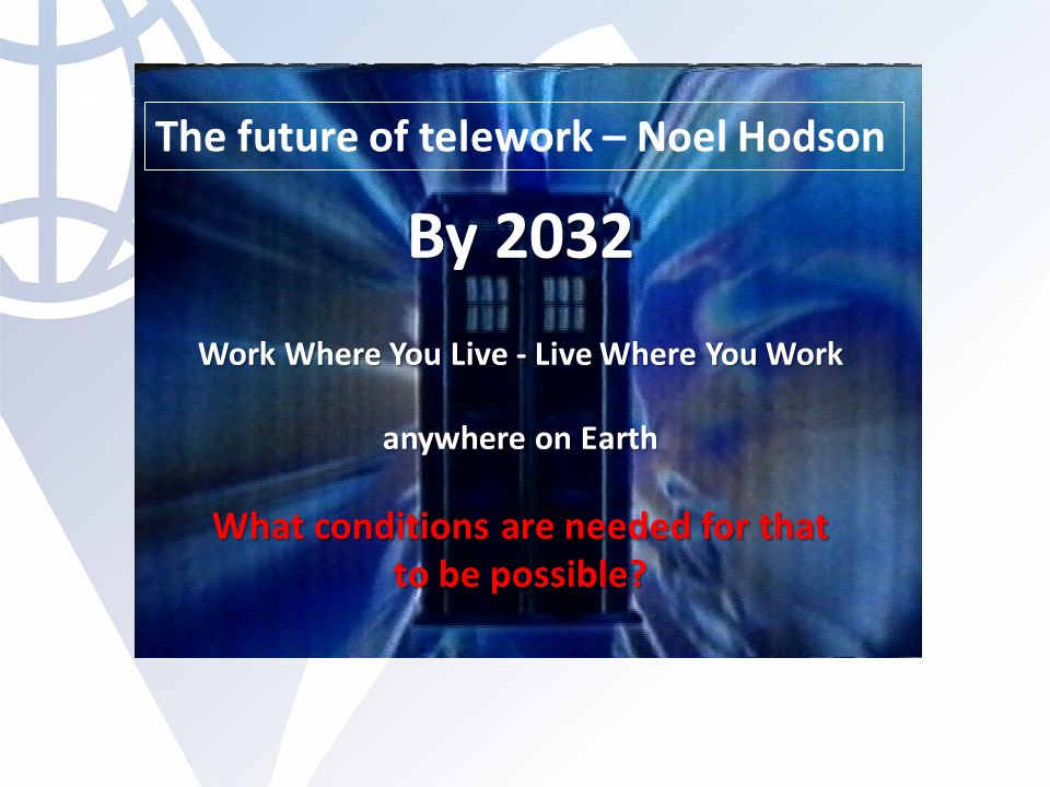 By 2032 The future of telework – Noel Hodson