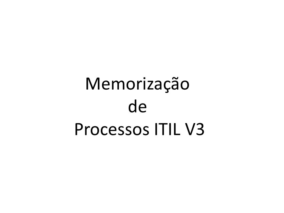 Memorização de Processos ITIL V3