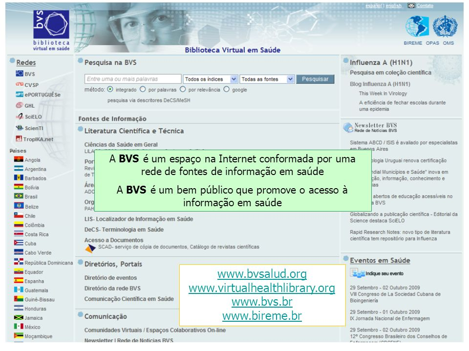 A BVS é um bem público que promove o acesso à informação em saúde