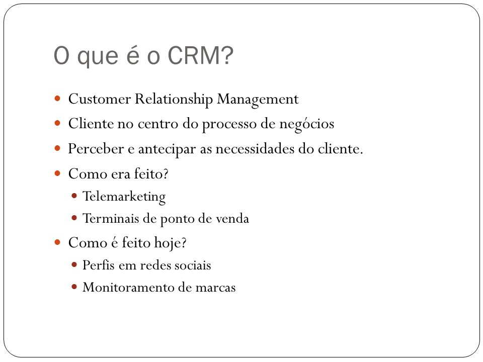 O que é o CRM Customer Relationship Management