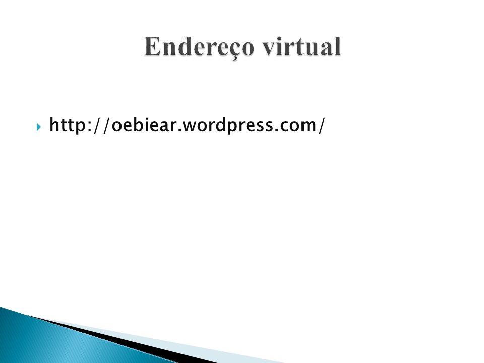 Endereço virtual http://oebiear.wordpress.com/