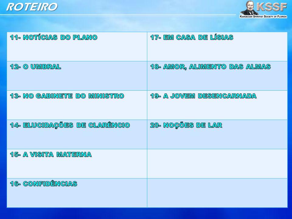 ROTEIRO 11- NOTÍCIAS DO PLANO 17- EM CASA DE LÍSIAS 12- O UMBRAL