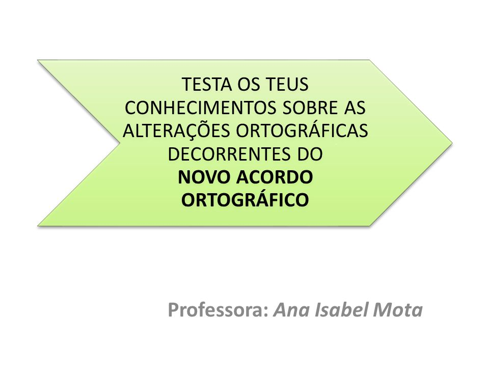 Professora: Ana Isabel Mota
