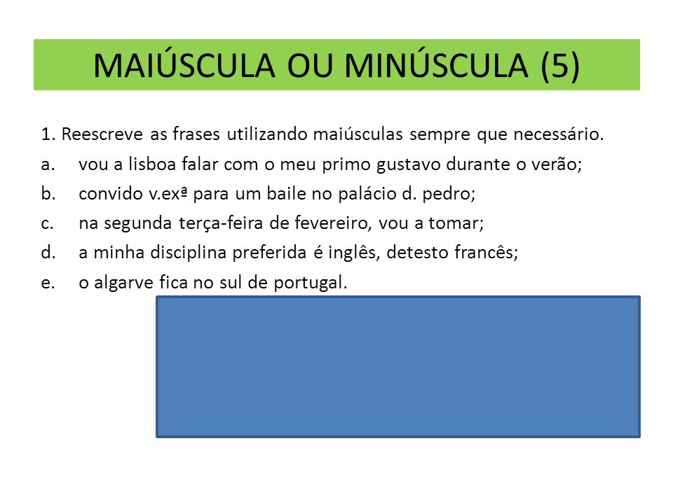 MAIÚSCULA OU MINÚSCULA (5)