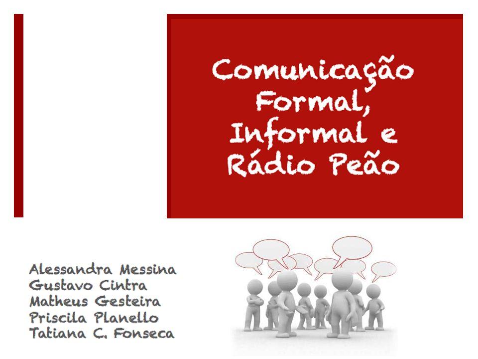 Comunicação Formal, Informal e Rádio Peão