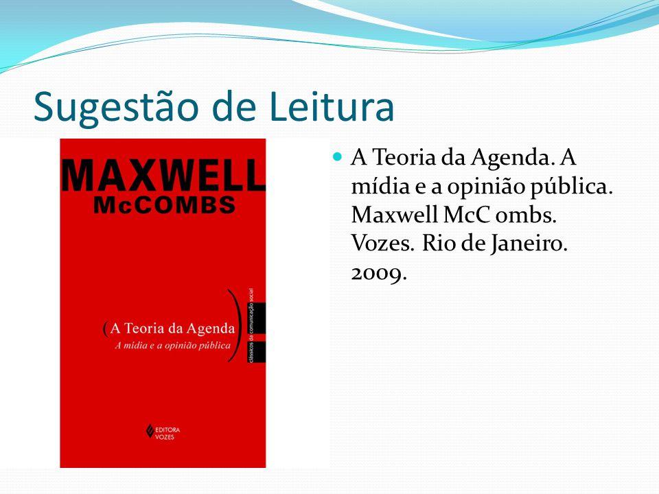 Sugestão de Leitura A Teoria da Agenda. A mídia e a opinião pública.