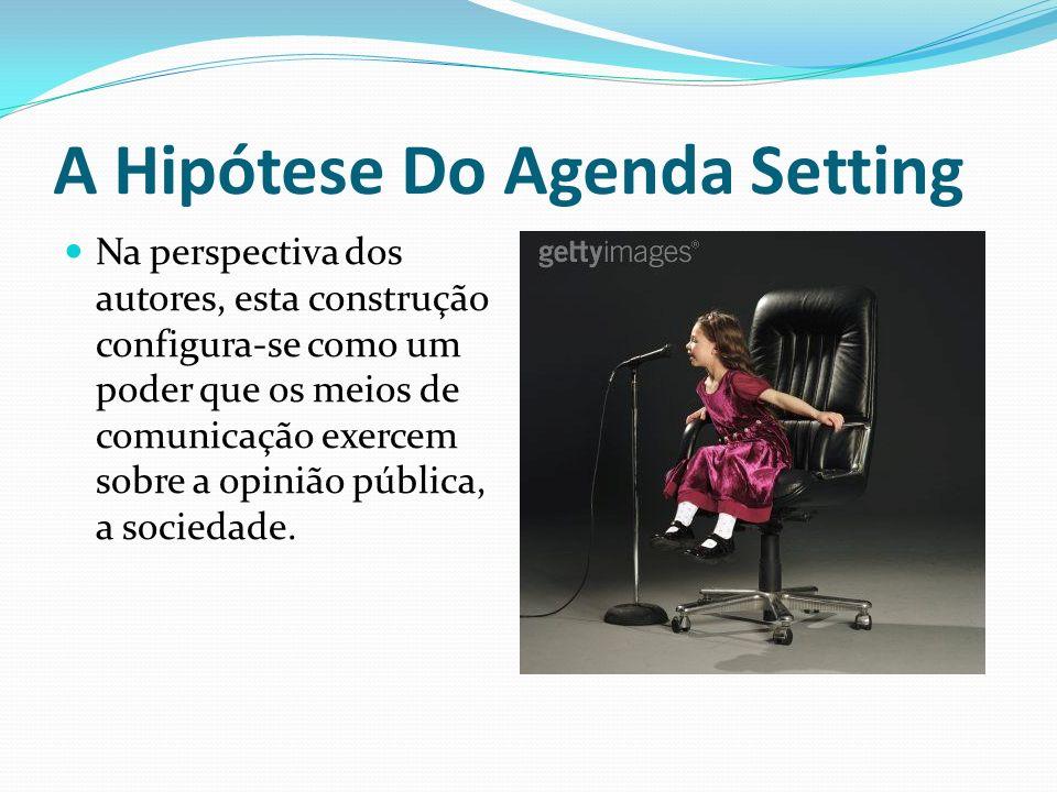 A Hipótese Do Agenda Setting