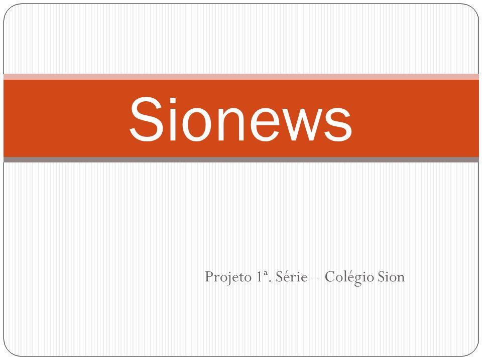 Projeto 1ª. Série – Colégio Sion