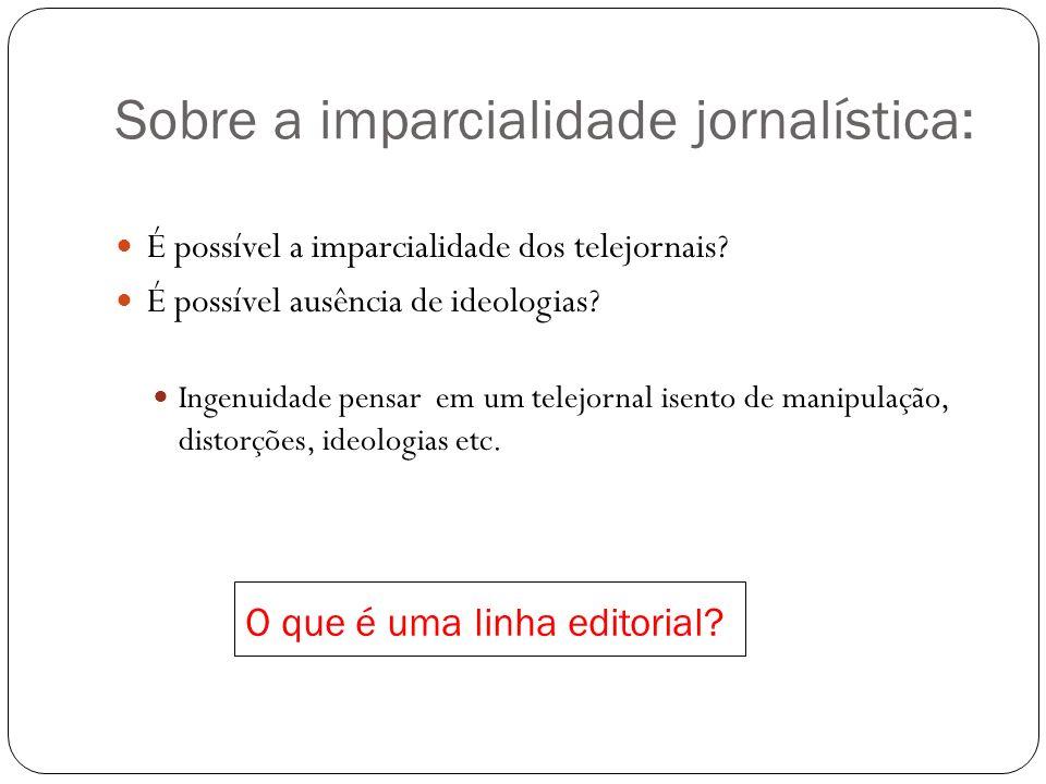Sobre a imparcialidade jornalística:
