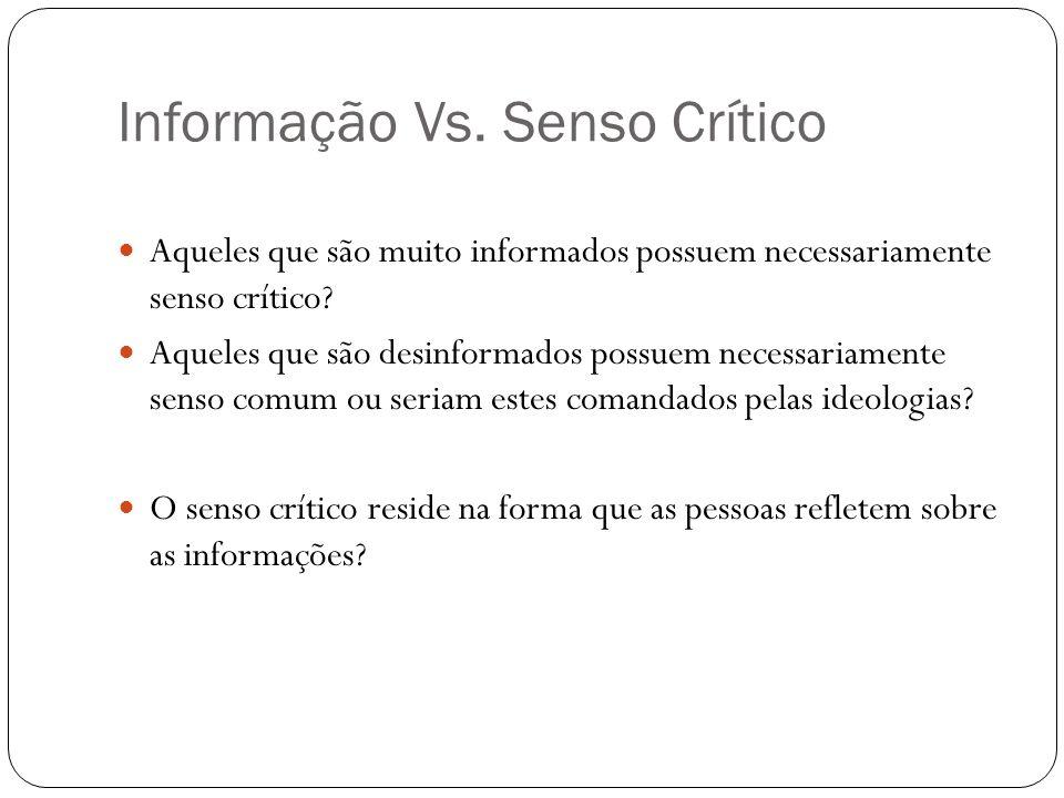 Informação Vs. Senso Crítico