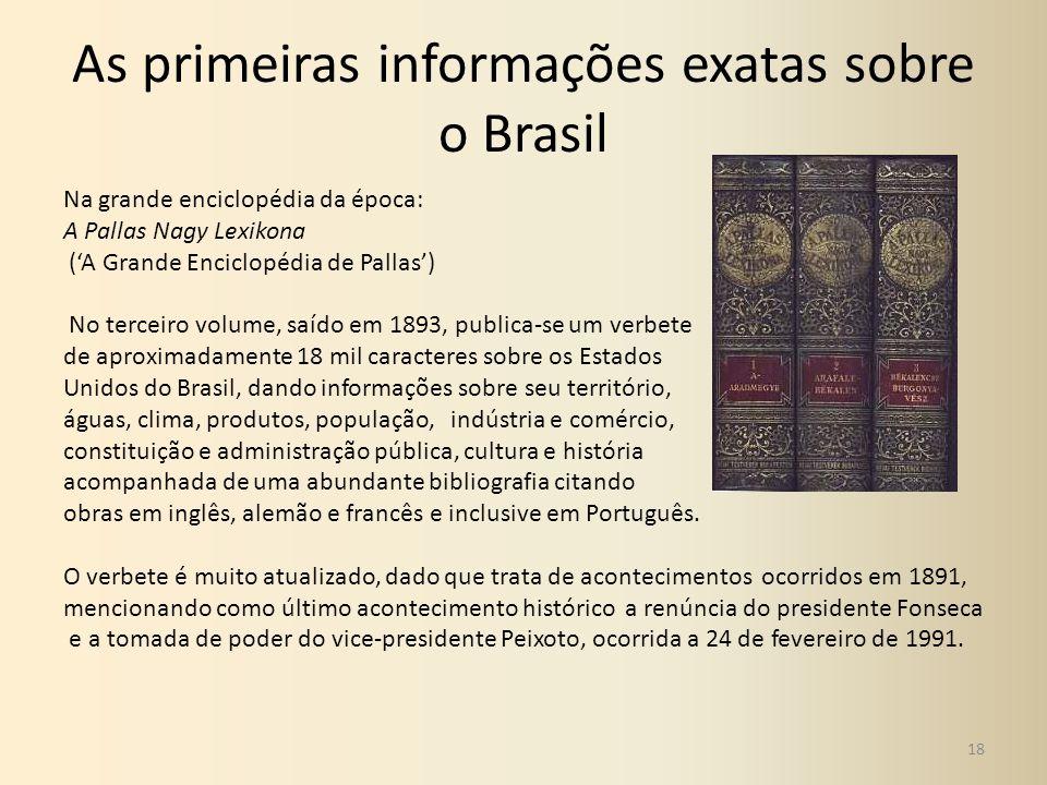 As primeiras informações exatas sobre o Brasil