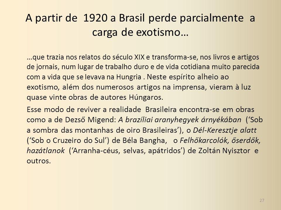 A partir de 1920 a Brasil perde parcialmente a carga de exotismo…