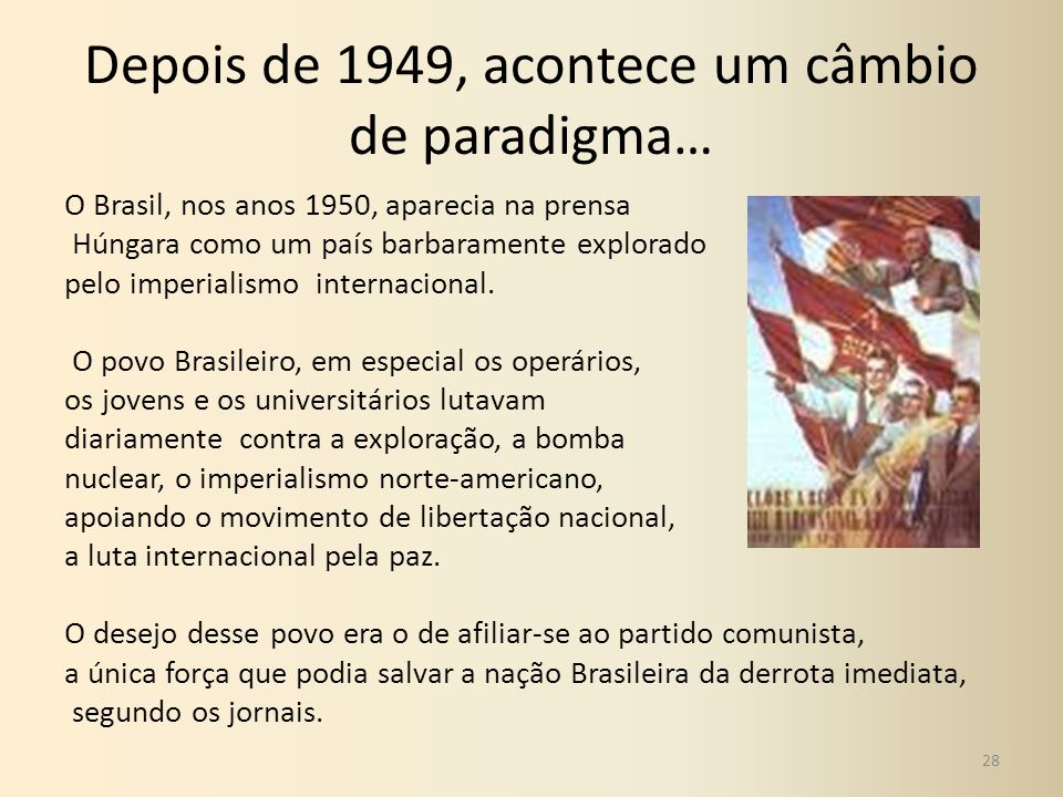 Depois de 1949, acontece um câmbio de paradigma…