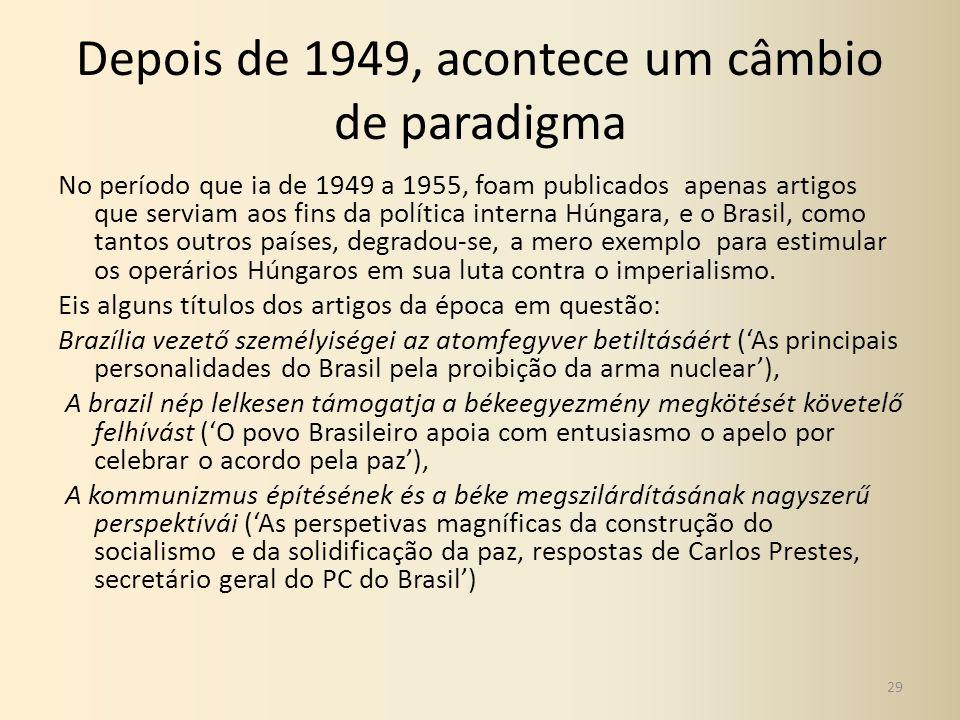 Depois de 1949, acontece um câmbio de paradigma