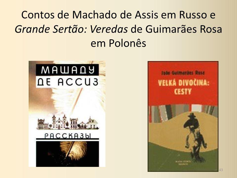 Contos de Machado de Assis em Russo e Grande Sertão: Veredas de Guimarães Rosa em Polonês