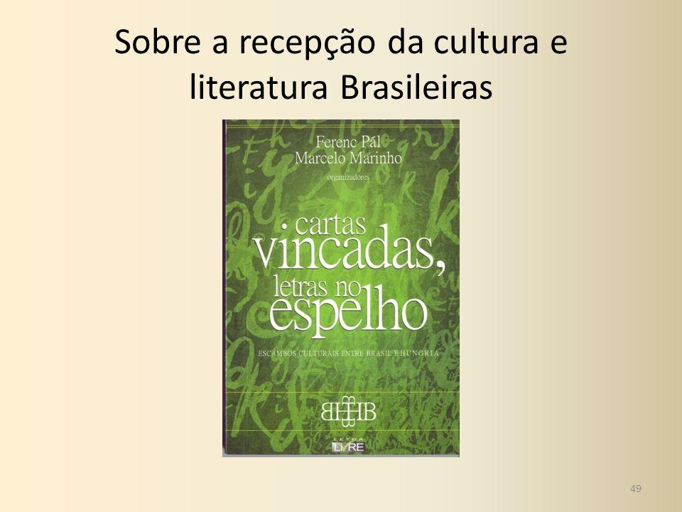 Sobre a recepção da cultura e literatura Brasileiras