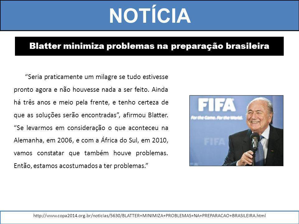 Blatter minimiza problemas na preparação brasileira