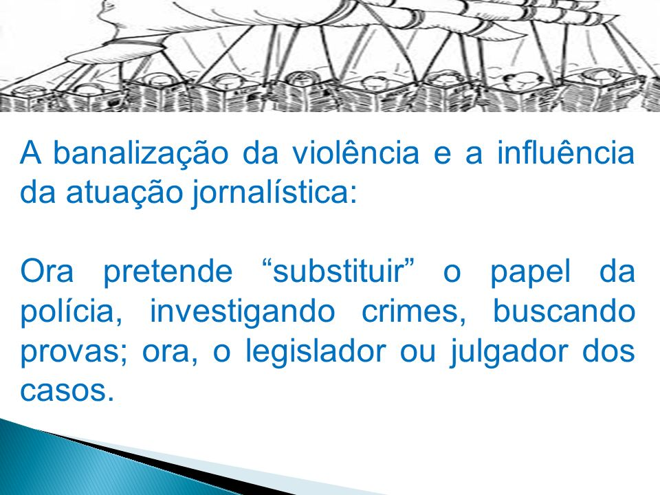 A banalização da violência e a influência da atuação jornalística: