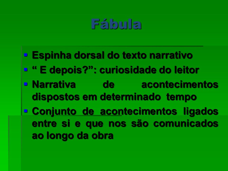 Fábula Espinha dorsal do texto narrativo