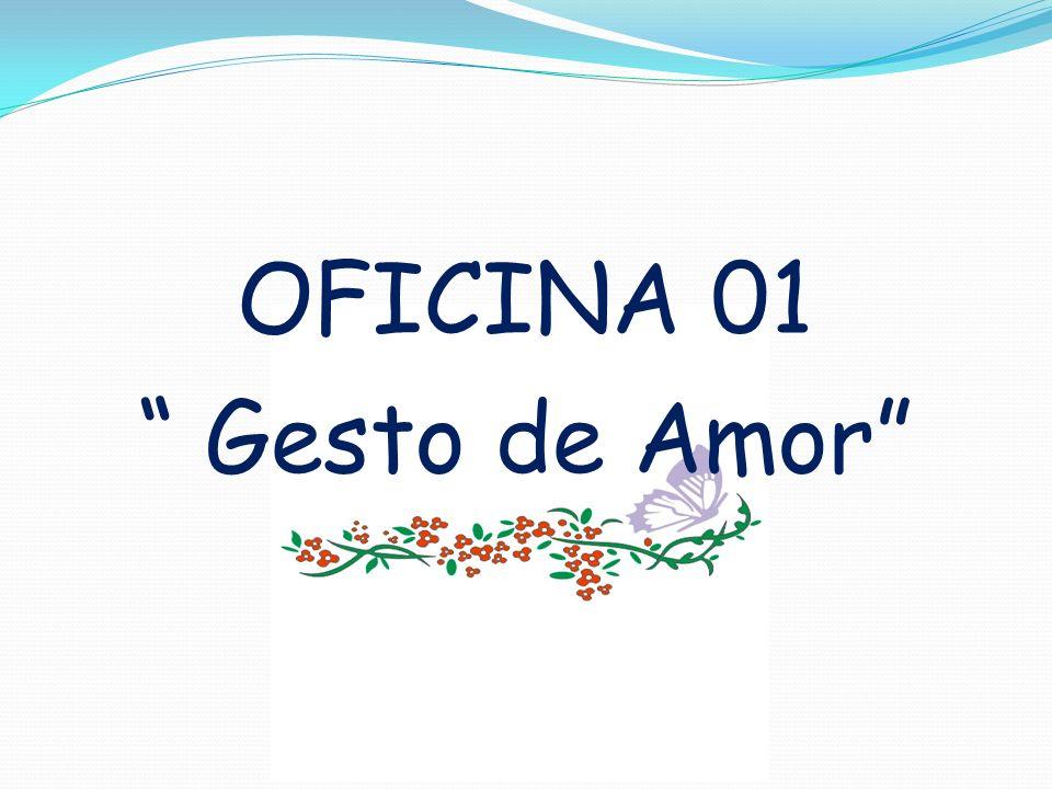 OFICINA 01 Gesto de Amor