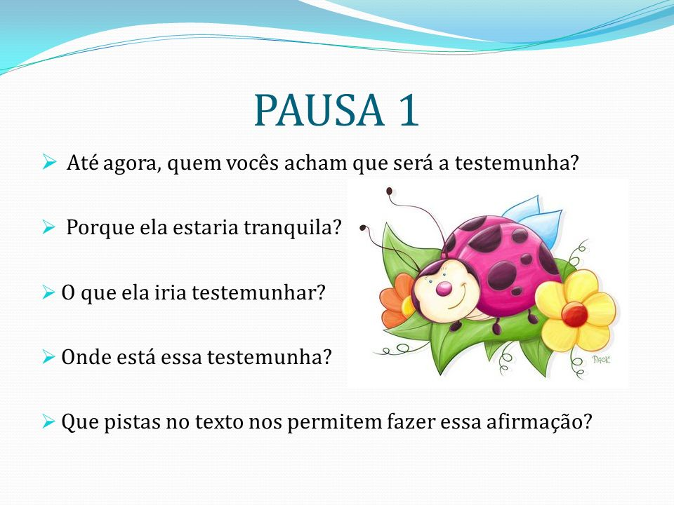 PAUSA 1 Até agora, quem vocês acham que será a testemunha