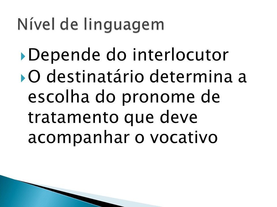 Depende do interlocutor