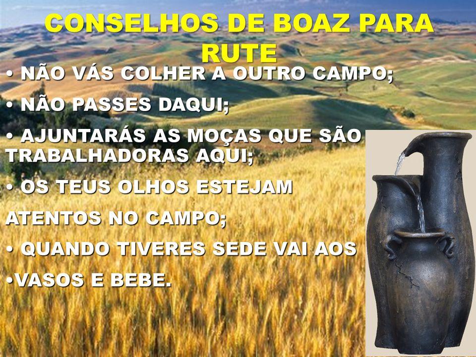 CONSELHOS DE BOAZ PARA RUTE