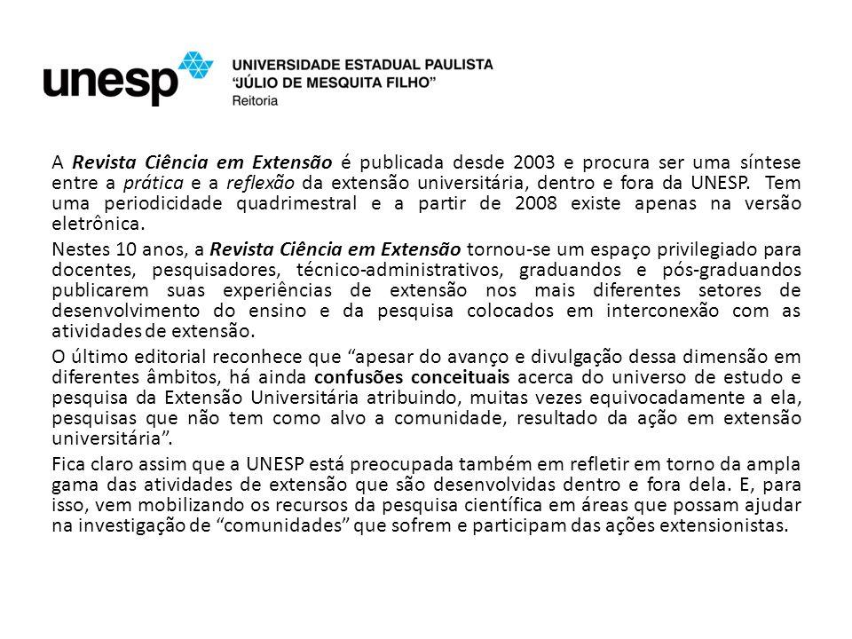 A Revista Ciência em Extensão é publicada desde 2003 e procura ser uma síntese entre a prática e a reflexão da extensão universitária, dentro e fora da UNESP.