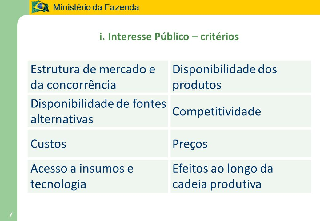 i. Interesse Público – critérios