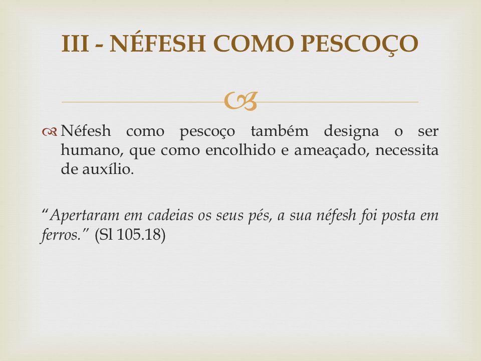 III - NÉFESH COMO PESCOÇO