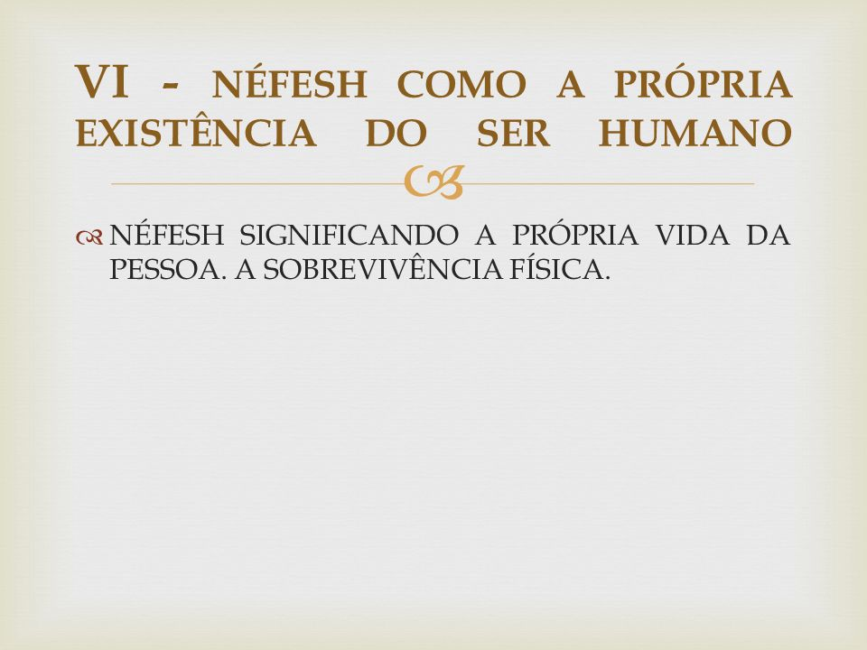VI - NÉFESH COMO A PRÓPRIA EXISTÊNCIA DO SER HUMANO