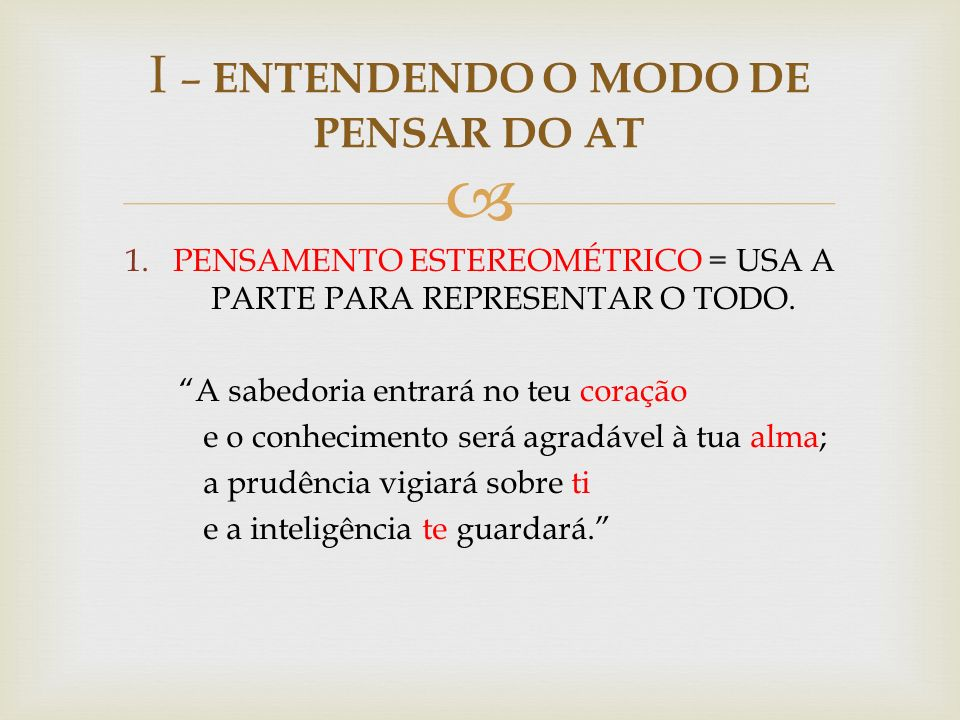 I – ENTENDENDO O MODO DE PENSAR DO AT