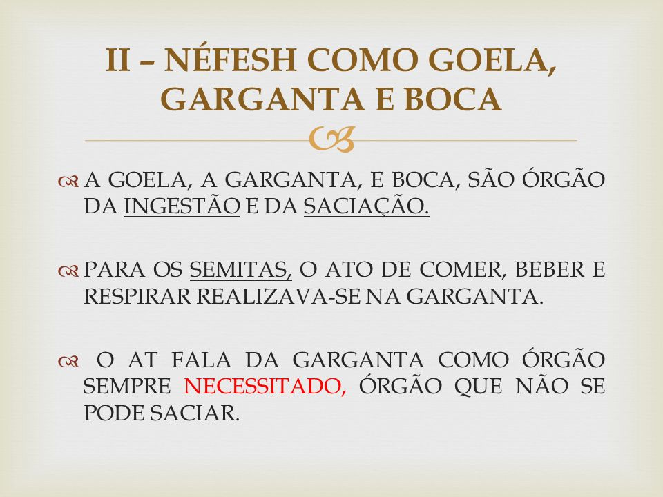 II – NÉFESH COMO GOELA, GARGANTA E BOCA