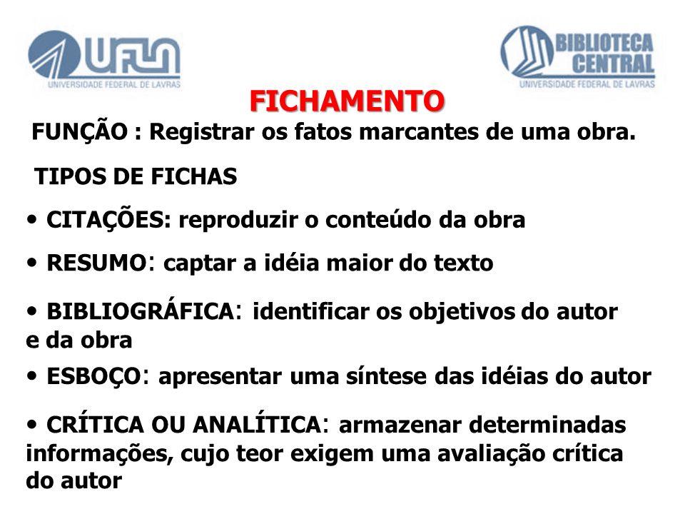 FICHAMENTO TIPOS DE FICHAS • CITAÇÕES: reproduzir o conteúdo da obra