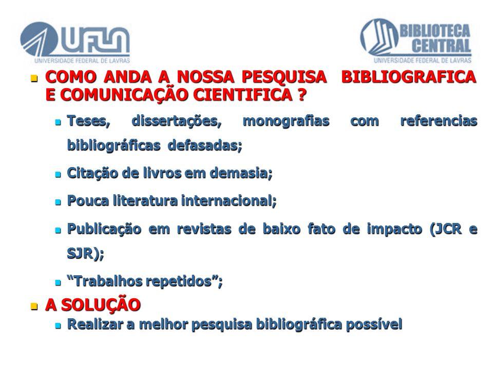 COMO ANDA A NOSSA PESQUISA BIBLIOGRAFICA E COMUNICAÇÃO CIENTIFICA