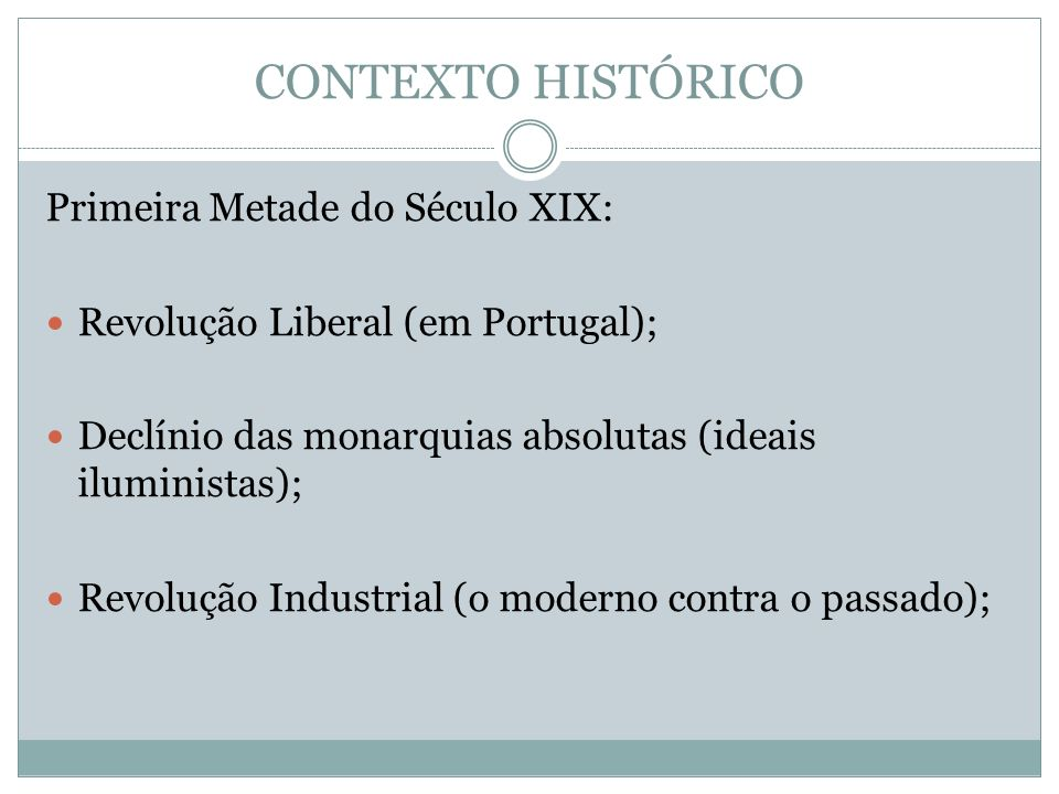 CONTEXTO HISTÓRICO Primeira Metade do Século XIX: