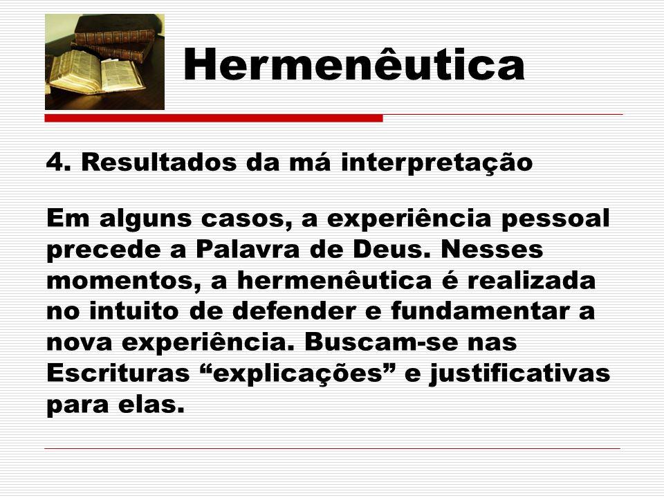 Hermenêutica 4. Resultados da má interpretação